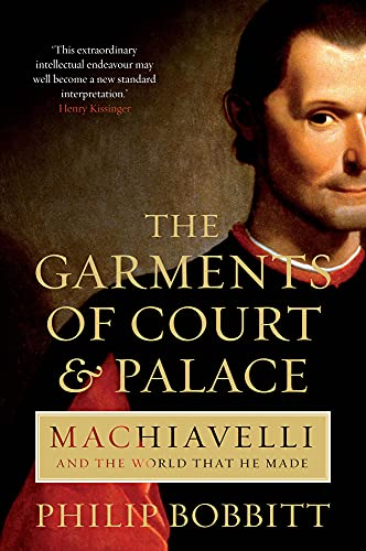 9781843546894: The Garments of Court and Palace: Machiavelli and the World That He Made