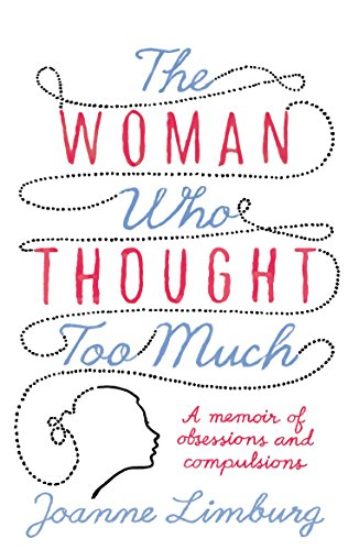 9781843547037: The Woman Who Thought Too Much: A Memoir of Obsession and Compulsion