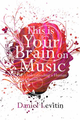 9781843547150: This is Your Brain on Music: Understanding a Human Obsession