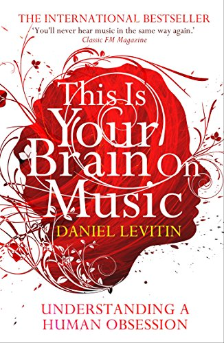 9781843547167: This Is Your Brain on Music: Understanding a Human Obsession