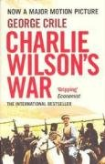 9781843547365: Charlie Wilson's War: The Story of the Largest Covert Operation in History