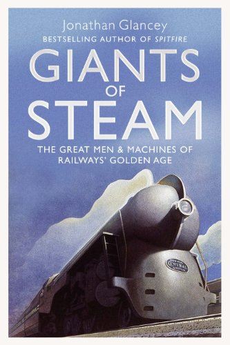 9781843547693: Giants of Steam: The Great Men and Machines of Rail's Golden Age