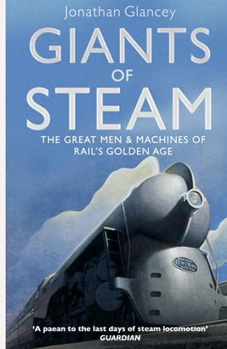 9781843547730: Giants of Steam: The Great Men and Machines of Rail's Golden Age