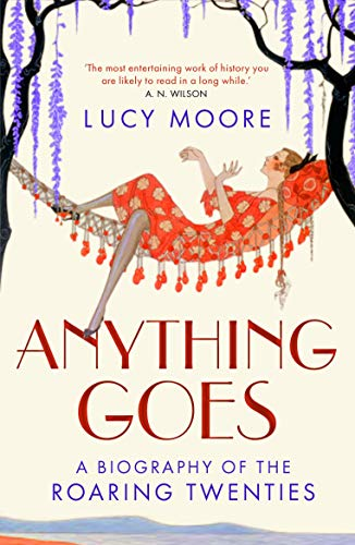 9781843547785: Anything Goes: A Biography of the Roaring Twenties