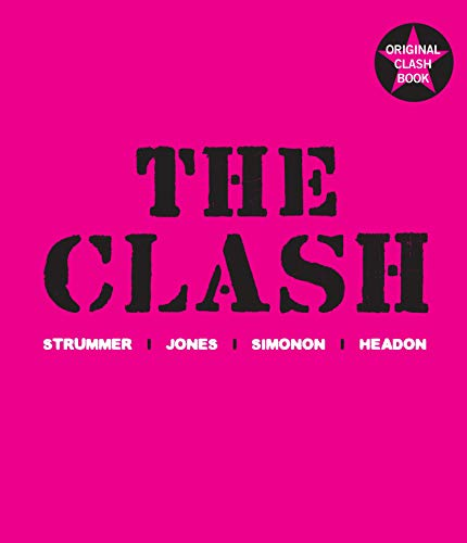 9781843547884: The Clash: Strummer, Jones, Simonon, Headon (Original Clash Book)