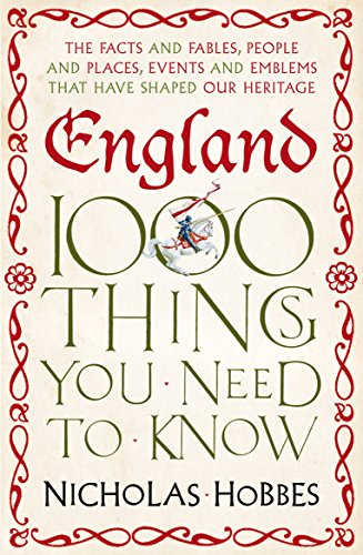 9781843547976: England: 1,000 Things You Need to Know