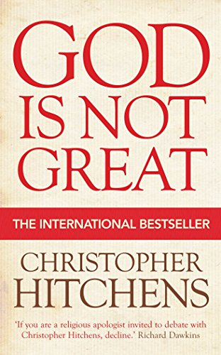 9781843548102: God is Not Great : How Religion Poisons Everything