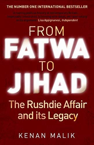 From Fatwa to Jihad: How the World: Malik, Kenan