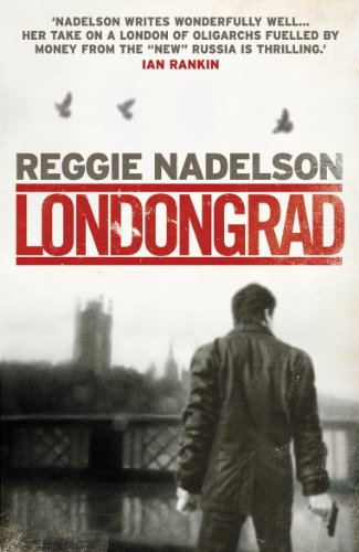 Londongrad: Nadelson, Reggie
