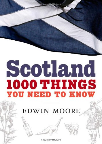 9781843548652: Scotland : 1000 Things You Need to Know