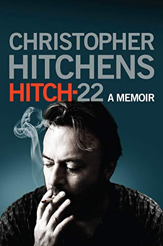 Hitch-22 : A Memoir: Hitchens, Christopher