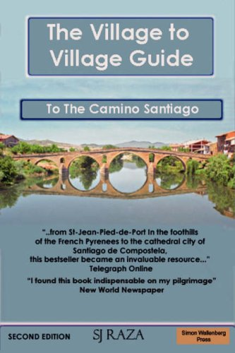 The Village to Village Guide to the Camino Santiago the Pilgrimage of St James: Raza Jaffa