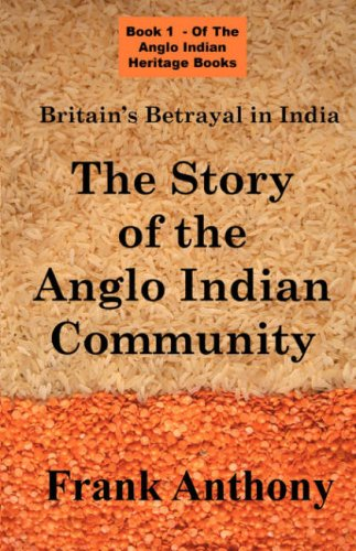 9781843560104: Britain's Betrayal in India: The Story of the Anglo Indian Community (Anglo Indian Heritage)