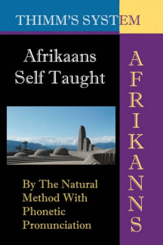 9781843560227: Afrikaans Self-taught: By the Natural Method with Phonetic Pronunciation (Thimm's System): New Edition (English and Afrikaans Edition)