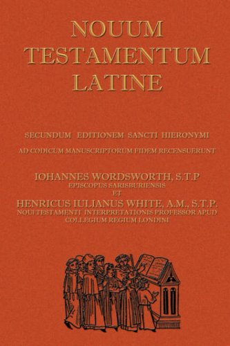 Novum Testamentum Latine (Latin Vulgate New Testament,: Wordsworth, John; White,