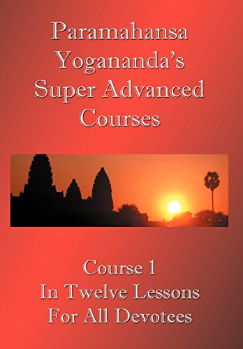 Swami Paramahansa Yogananda's Super Advanced Course (Number: Paramahansa Yogananda