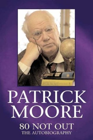 9781843570486: Patrick Moore: 80 Not Out - The Autobiography