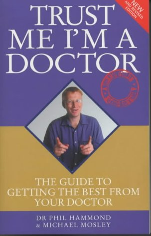 Trust Me Im a Doctor: The Guide: Hammond, Dr. Phil