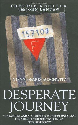 9781843580287: Desperate Journey: Vienna-Paris-Auschwitz