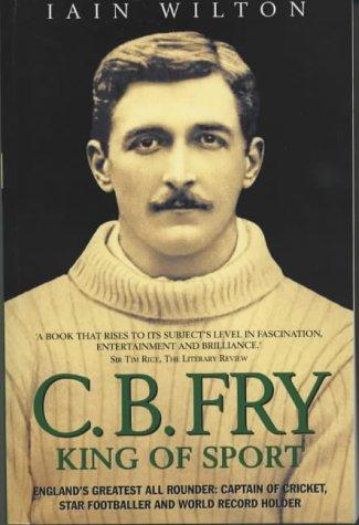 9781843580300: C.B. Fry: King of Sport