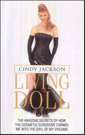 9781843580492: Living Doll. The amazing secrets of how the cosmetics surgeons turned me into the girl of my dreams