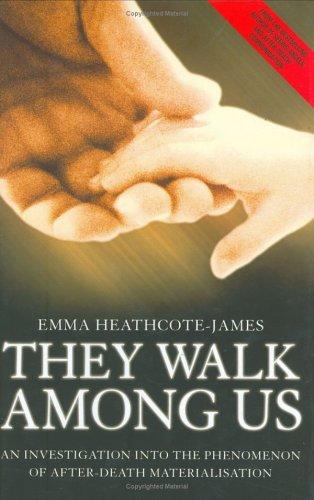 They walk among us: an investigation into: HEATHCOTE-JAMES, Emma