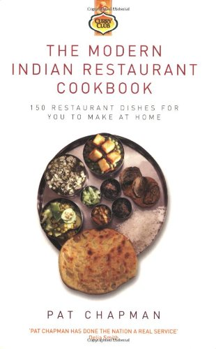 9781843581345: The Modern Indian Restaurant Cookbook: 150 Restaurant Dishes for You to Make at Home (Curry Club)