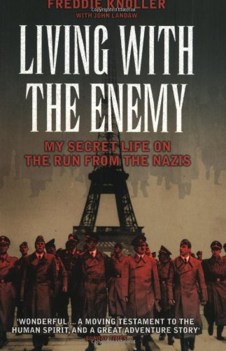 Living With The Enemy: My Secret Life On The Run From The Nazis (FINE COPY SIGNED BY THE AUTHOR)