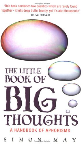 The Little Book of Big Thoughts: A Handbook of Aphorisms: May, Simon