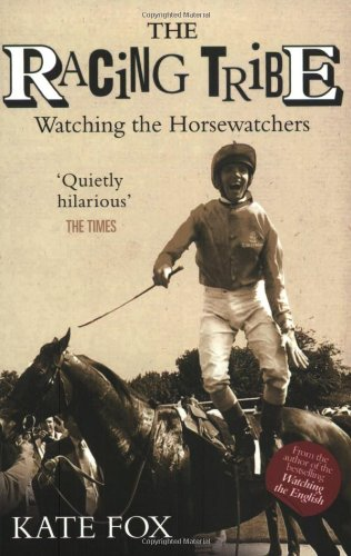 9781843581567: The Racing Tribe: Watching the Horsewatchers