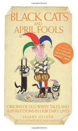 Black Cats and April Fools: Origins of: Harry Oliver