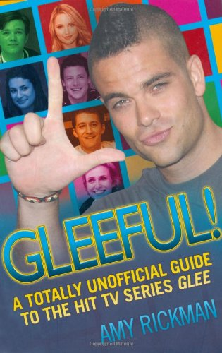 9781843581697: Gleeful! A Totally Unofficial Guide to the Hit TV Series