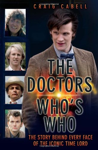 9781843581864: The Doctors: Who's Who: The Story Behind Every Face of the Iconic Time Lord