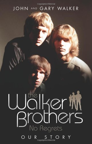 9781843581970: The Walker Brothers: No Regrets: Our Story