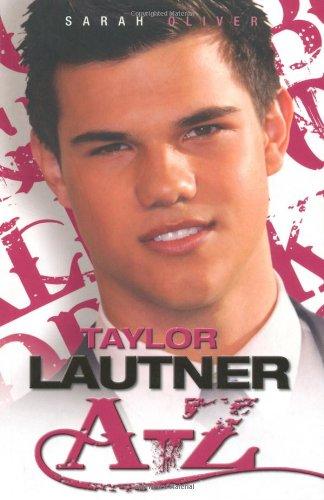 9781843582472: Taylor Lautner A - Z