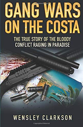 9781843582519: Gang Wars on the Costa: The True Story of the Bloody Conflict Racing in Paradise