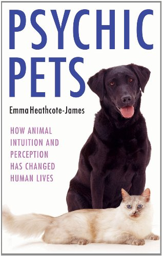 9781843582717: Psychic Pets: How Animal Intuition and Perception Has Changed Human Lives