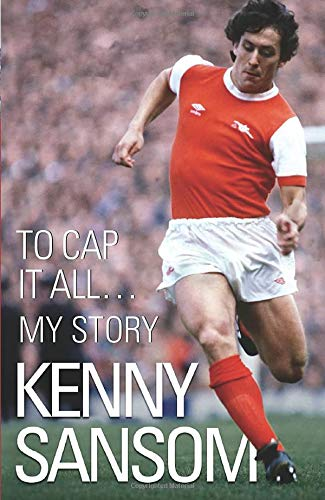 9781843582748: Kenny Sansom: To Cap It All