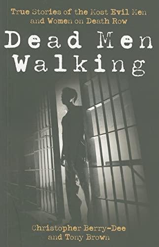 9781843582779: Dead Men Walking: True Stories of the Most Evil Men and Women on Death Row