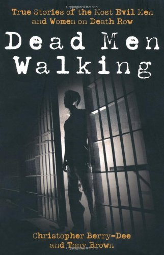 9781843582779: Dead Men Walking: True Stories of the Most Evil Men and Women on Death Row