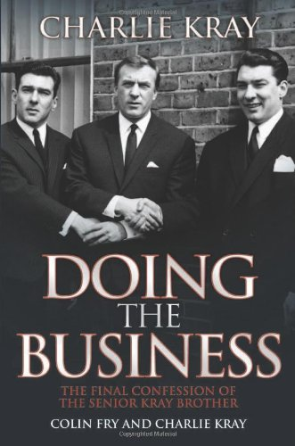 9781843582878: Doing the Business: The Final Confession of the Senior Kray Brother