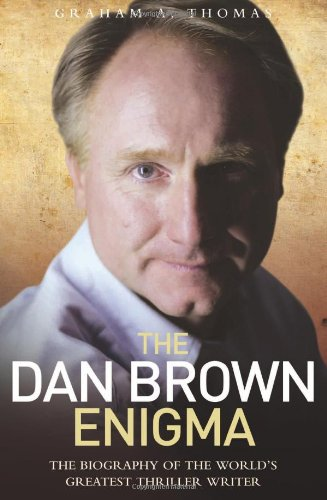 9781843583028: The Dan Brown Enigma: The Biography of the World's Greatest Thriller Writer
