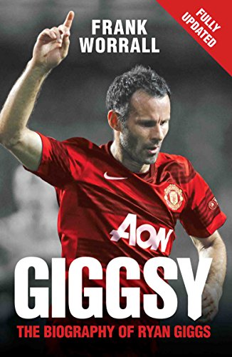 Giggsy: The Biography of Ryan Giggs: Worrall, Frank