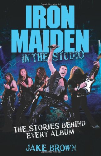 9781843583486: Iron Maiden in the Studio: The Stories Behind Every Album
