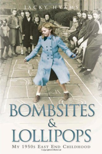 9781843583523: Bombsites and Lollipops: My 1950s East End Childhood