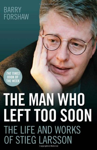 9781843583707: The Man Who Left Too Soon: The Life and Works of Stieg Larsson