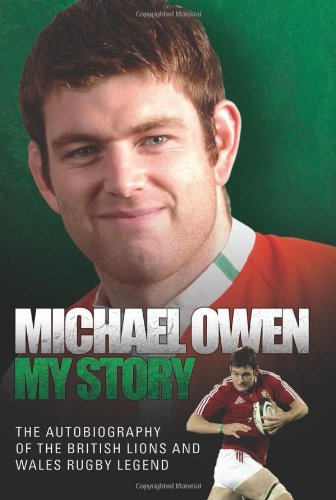9781843584254: Michael Owen: My Story: The Autobiography of the British Lions and Wales Rugby Legend