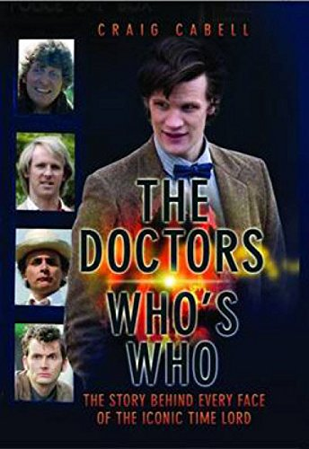 9781843585008: The Doctors: Who's Who: The Story Behind Every Face of the Iconic Time Lord