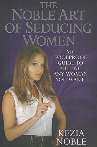 Noble Art of Seducing Women: Kezia Noble