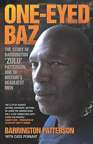 9781843588115: One-Eyed Baz: The True Story of Barrington 'Zulu' Patterson, One of Britain's Most Fearsome Hard Men